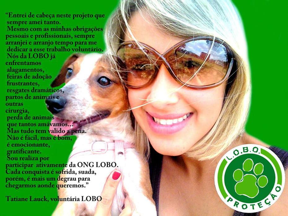 Tatiane Lauck, voluntária L.O.B.O.   Foto: Divulgação